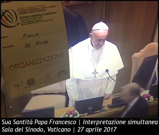 Paola de Rosa Interpretazione simultanea Papa Francesco
